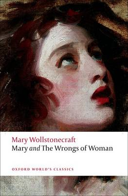 Mary and The Wrongs of Woman by Mary Wollstonecraft