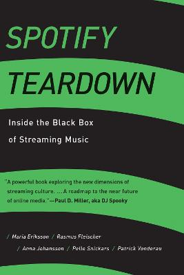 Spotify Teardown: Inside the Black Box of Streaming Music by Maria Eriksson