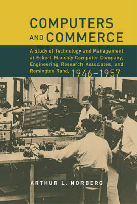 Computers and Commerce by Arthur L. Norberg