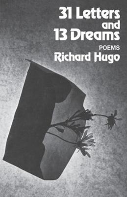 31 Letters and 13 Dreams by Richard Hugo