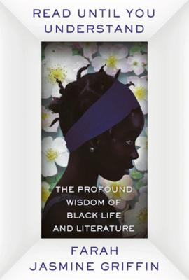 Read Until You Understand: The Profound Wisdom of Black Life and Literature book
