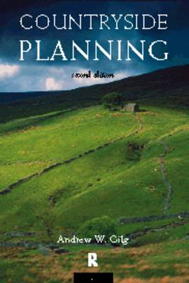 Countryside Planning by Professor Andrew W. Gilg