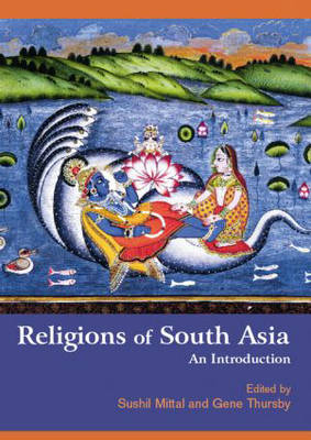 Religions of South Asia by Sushil Mittal