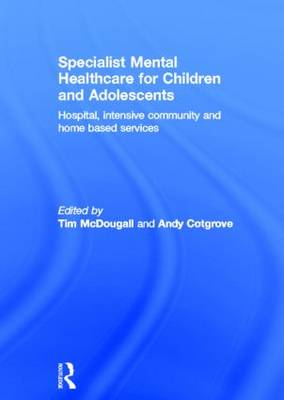 Specialist Mental Healthcare for Children and Adolescents book