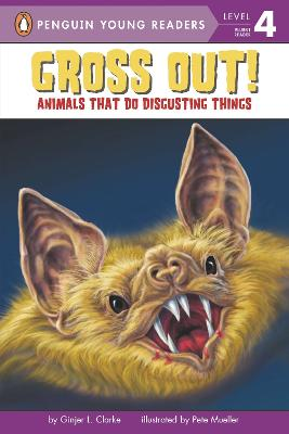 Gross Out!: Animals That Do Disgusting Things by Ginjer L. Clarke