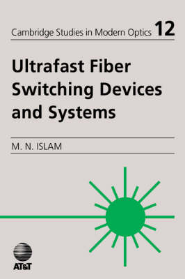 Ultrafast Fiber Switching Devices and Systems book