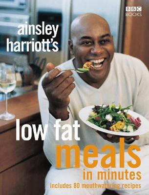 Ainsley Harriott's Low Fat Meals In Minutes book