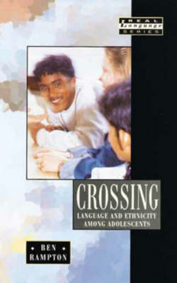 Crossing: Language and Ethnicity Among Adolescents by Ben Rampton