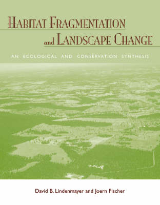 Habitat Fragmentation and Landscape Change by David B. Lindenmayer