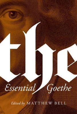 The Essential Goethe by Johann Wolfgang von Goethe