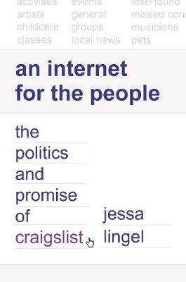 An Internet for the People: The Politics and Promise of craigslist book