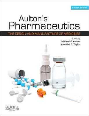 Aulton's Pharmaceutics by Michael E. Aulton