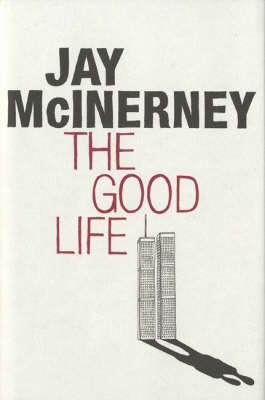The The Good Life by Jay McInerney
