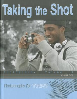 Taking the Shot by Jason Skog