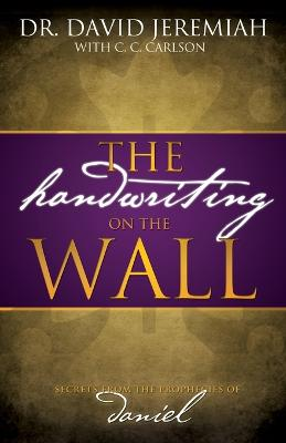 The Handwriting on the Wall by David Jeremiah