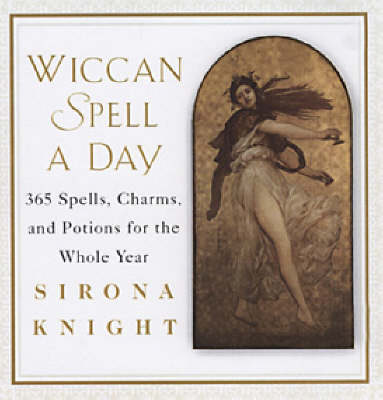 Wiccan Spell A Day by Sirona Knight
