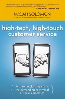 High-Tech, High-Touch Customer Service: Inspire Timeless Loyalty in the Demanding New World of Social Commerce book