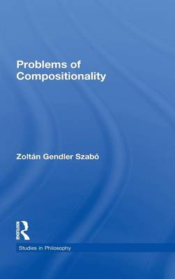 Problems of Compositionality by Zoltan Gendler Szabo