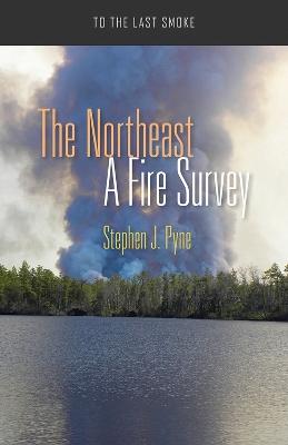 The Northeast: A Fire Survey by Stephen J. Pyne