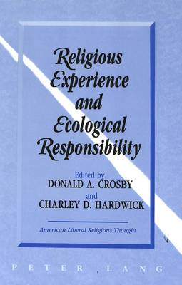 Religious Experience and Ecological Responsibility by Charley D. Hardwick