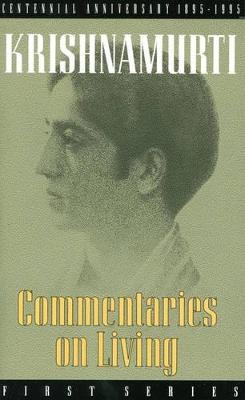 Commentaries on Living by J. Krishnamurti