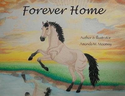 Forever Home by Amanda M Moomey
