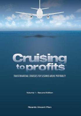 Cruising to Profits, Volume 1 by Ricardo Vincent Pilon