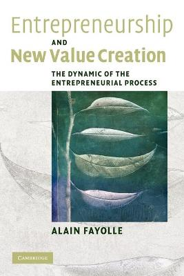 Entrepreneurship and New Value Creation by Alain Fayolle