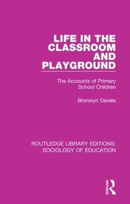 Life in the Classroom and Playground by Bronwyn Davies