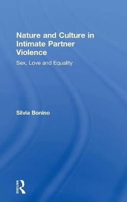 Nature and Culture in Intimate Partner Violence: Sex, Love and Equality book