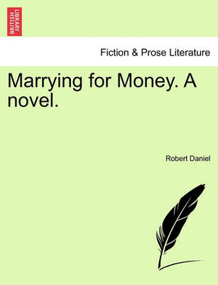 Marrying for Money. a Novel. by Robert MacKenzie Daniel