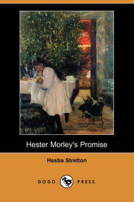 Hester Morley's Promise (Dodo Press) book
