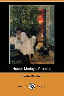 Hester Morley's Promise (Dodo Press) book