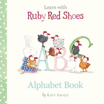 Learn with Ruby Red Shoes: Alphabet Book book