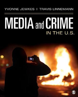 Media and Crime in the U.S. by Yvonne Jewkes