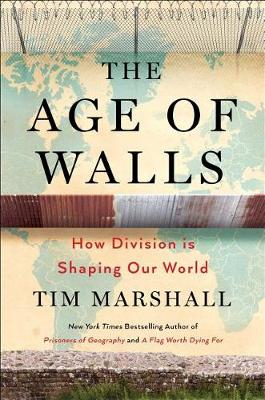 Age of Walls by Tim Marshall