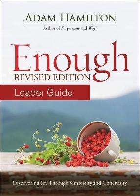 Enough Leader Guide Revised Edition by Adam Hamilton