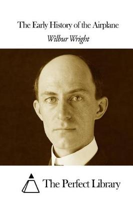 Early History of the Airplane by Wilbur Wright