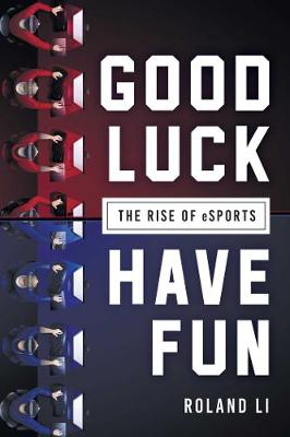 Good Luck Have Fun by Roland Li