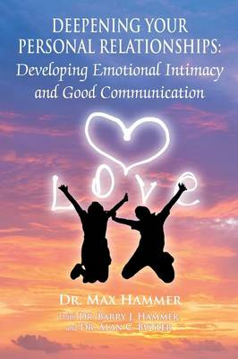 Deepening Your Personal Relationships by Max Hammer