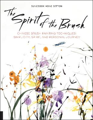 The Spirit of the Brush by Sungsook Hong Setton