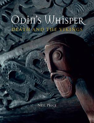 Odin's Whisper by Neil Price