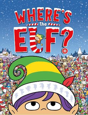 Where's the Elf?: A Christmas Search-and-Find Adventure by Chuck Whelon