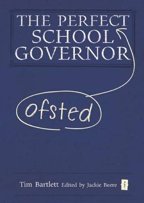 The Perfect Ofsted School Governor by Tim Bartlett