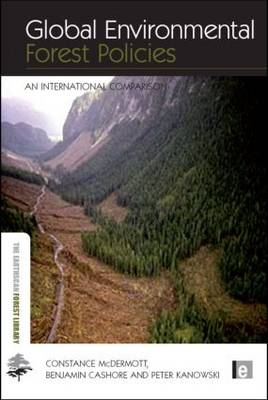 Global Environmental Forest Policies by Constance McDermott
