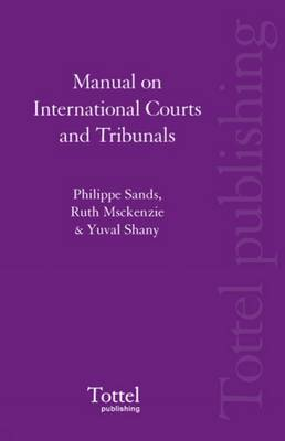 Manual on International Courts and Tribunals by Philippe Sands