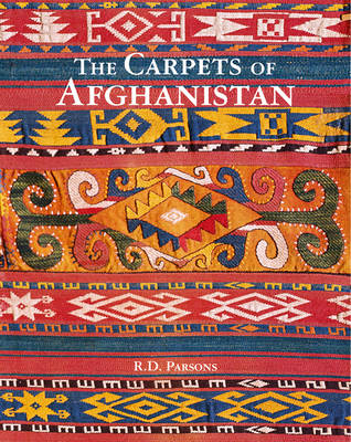 The Carpets of Afghanistan by Richard D. Parsons