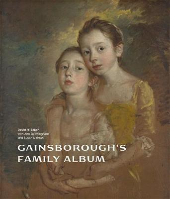 Gainsborough's Family Album by David H. Solkin