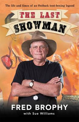 Last Showman: The life and times of an Outback tent-boxing legend book