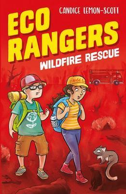 Eco Rangers: Wildfire Rescue by Candice Lemon-Scott